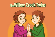 The Willow Creek Twins